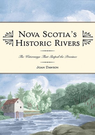 Nova Scotia's Historic Rivers