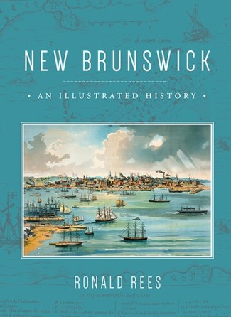New Brunswick: An Illustrated History