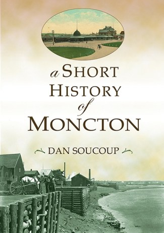 Short History of Moncton