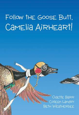 Follow the Goose Butt, Camelia Airheart !