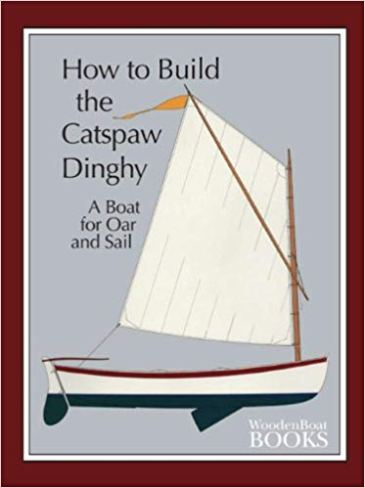How To Build The Catspaw Dinghy Nimbus Publishing And Vagrant Press
