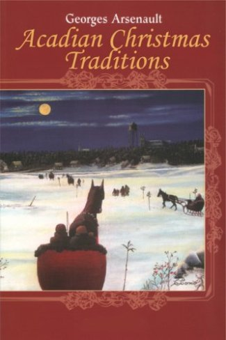 Acadian Christmas Traditions