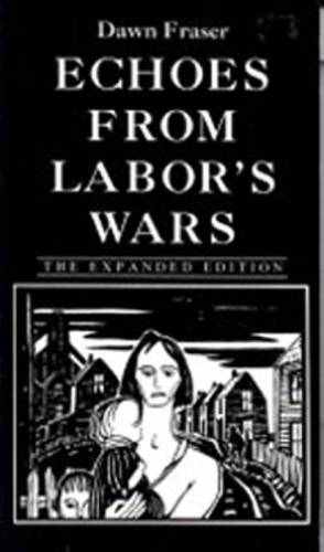 Echoes from Labor's Wars