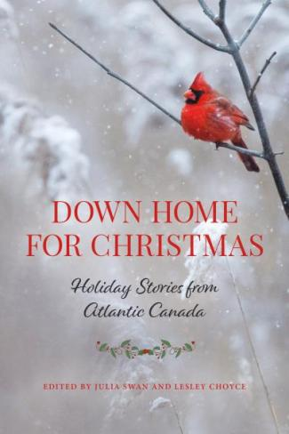 Down Home for Christmas – Holiday Stories from Atlantic Canada