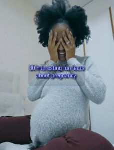Interesting, strange,  scary and funny pregnancy facts you should know