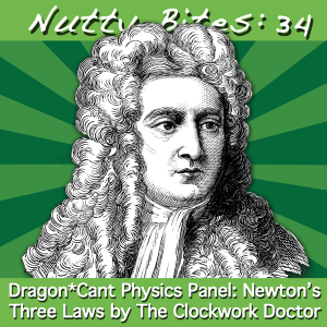 The Clockwork Doctor Presents - Newton's Three Laws - Nutty Bites