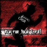 CHSR: Run For Your Life!