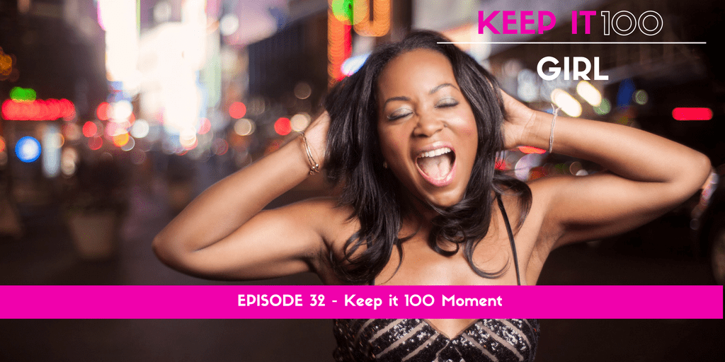 KI100G 32 – Keep it 100 Moment