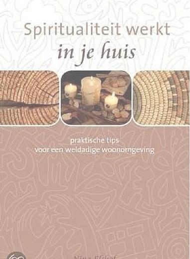 Feng Shui boek, Nina Elshof, Spiritualiteit werkt in je huis