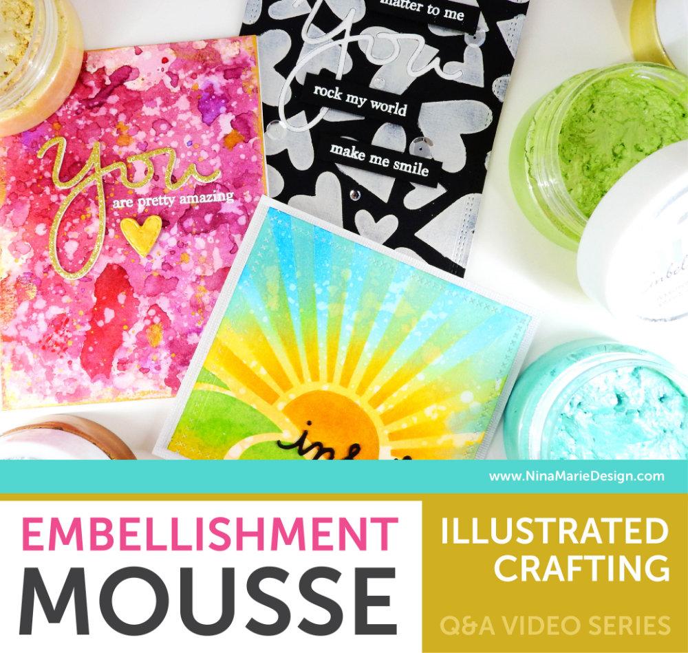 Illustrated Crafting: Embellishment Mousse | Nina-Marie Design