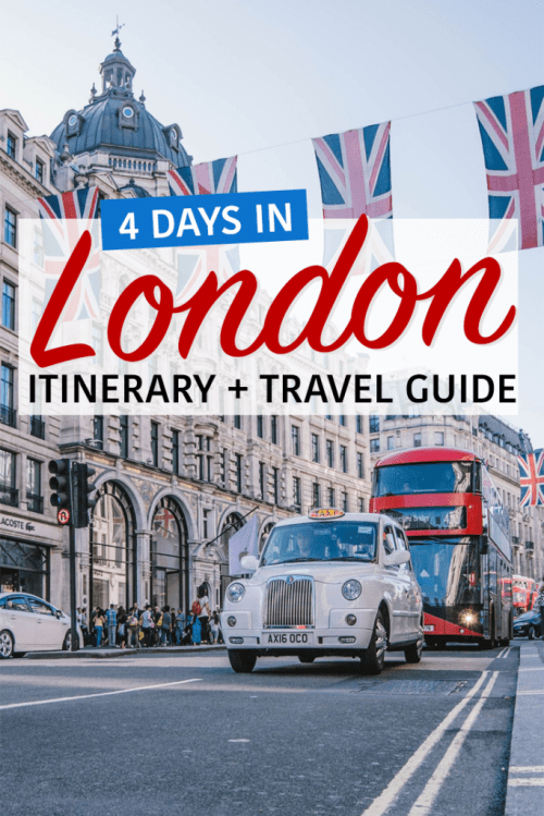 4 days in London Itinerary and Travel Guide