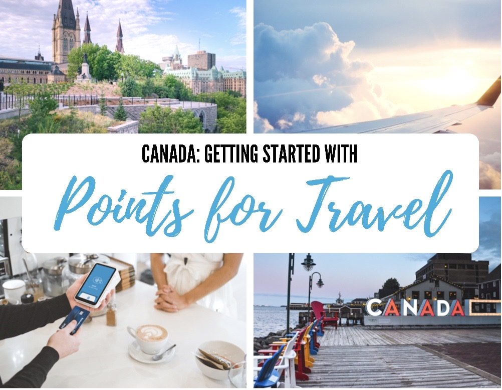 Canada Travel Credit Cards and Points: A Beginner's Guide