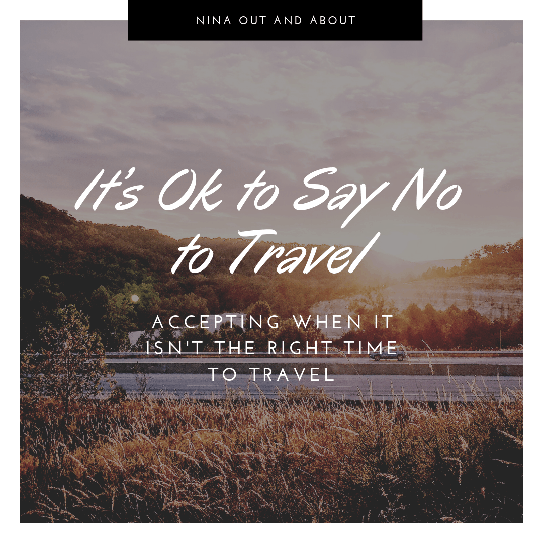 It's Ok to Say No to Travel