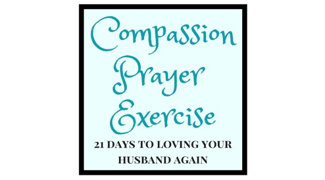 You cannot heal your marriage if you don't have compassion for your husband (1)