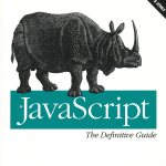 Javascript, The Definitive Guide