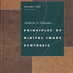 Principles of Digital Image Synthesis, Volume Two