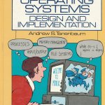 Operating Systems, Design and Implementation