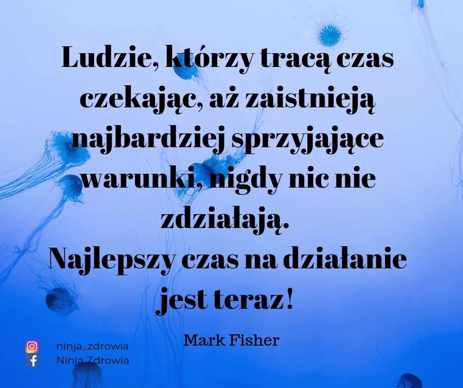 Mark Fisher - Motywacja - teksty motywacyjne