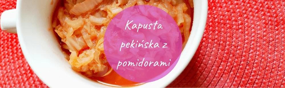 Kapusta pekińska z pomidorami
