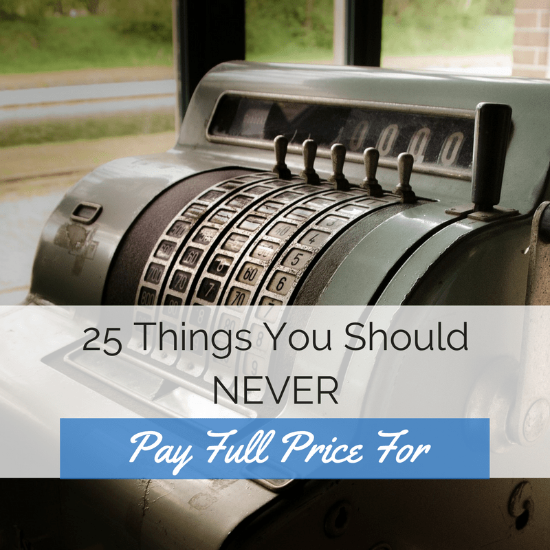 Things you should never pay full price for