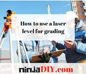How to use a laser level for grading ninjadiy.com