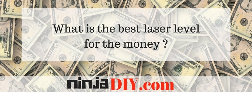 whats is the best laser level for your money?