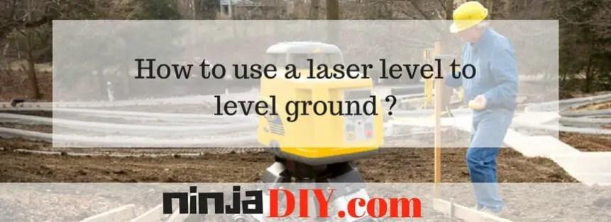 how to use laser level to level ground ninjadiy.com