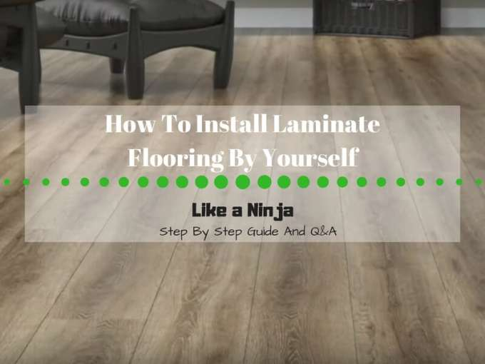 How to install laminate flooring by yourself  Ninja Installation     a step by step guide on How to install laminate flooring by yourself