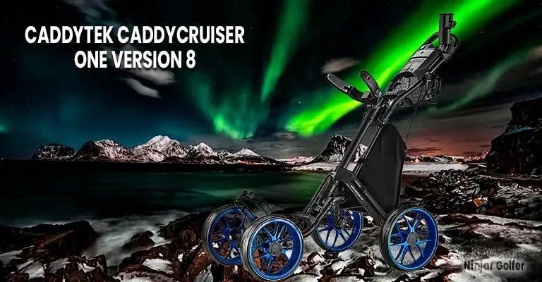 CaddyTek Caddycruiser One Version 8 Review