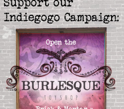 Help Burlesque Toys Get a Brick and Mortar Store!