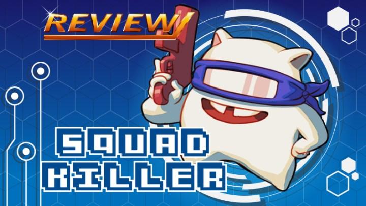 Review | Squad Killer