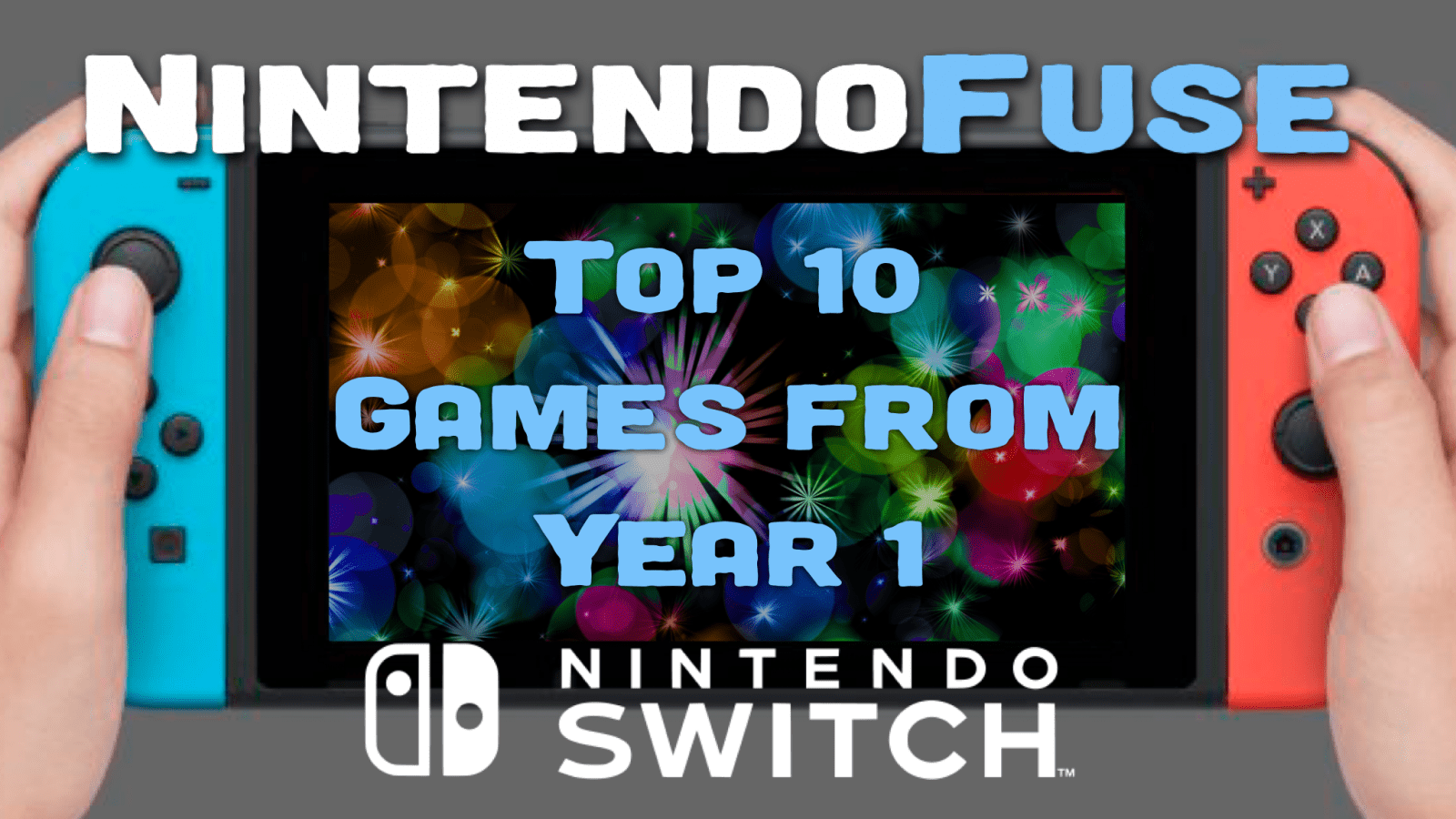 Top 10 Nintendo Switch Games from Year 1 – NintendoFuse
