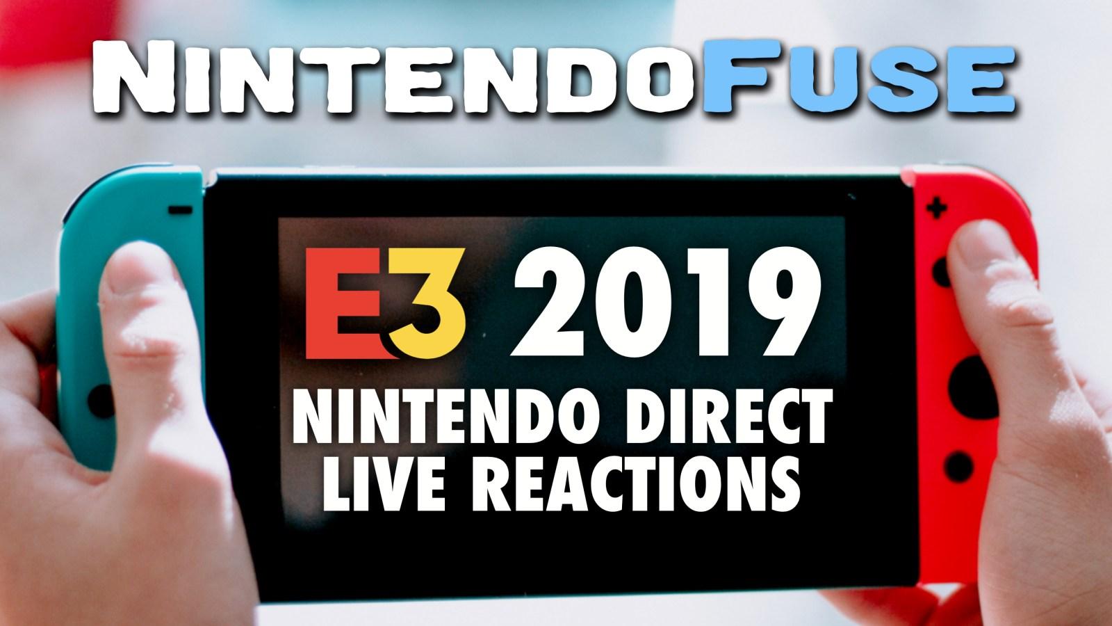 Nintendo Direct E3 2019 Live Reactions - NintendoFuse