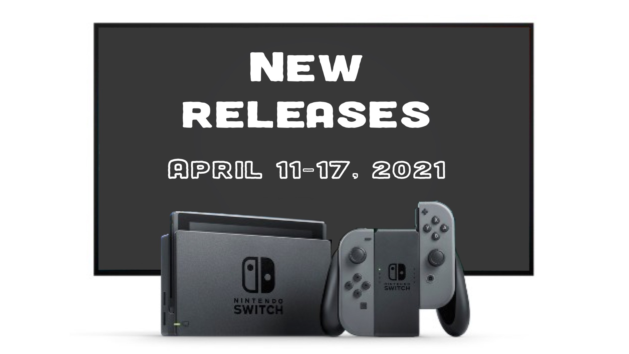 Nintendo Switch Retail and Download Games for the Week of April 11, 2021