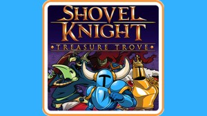 Shovel Knight: Treasure Trove (Switch) Game Hub