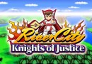 River City: Knights Of Justice Launches Today