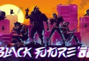 Black Future '88 Shoots Up The Switch Later This Year