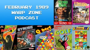 Warp Zone Podcast: February 1989