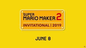 Super Mario Maker 2 Invitational On June 8, 2019