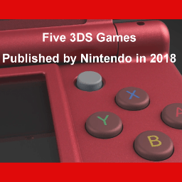Five 3DS Games by Nintendo Released or Releasing in 2018