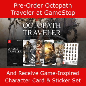Pre-order Octopath Traveler for Switch at GameStop Receive Pre-order Bonus