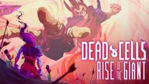 Dead Cells: Rise of the Giant Free DLC now available on Switch