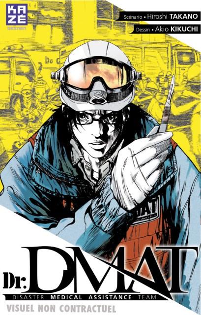 Dr. D-Mat - Disaster Medical Assistance Team, Dr. Dmat - Gareki no Shita no Hippocrates, Akio Kikuchi, Hiroshi Takano, Kazé Manga, Manga, Actu Manga,