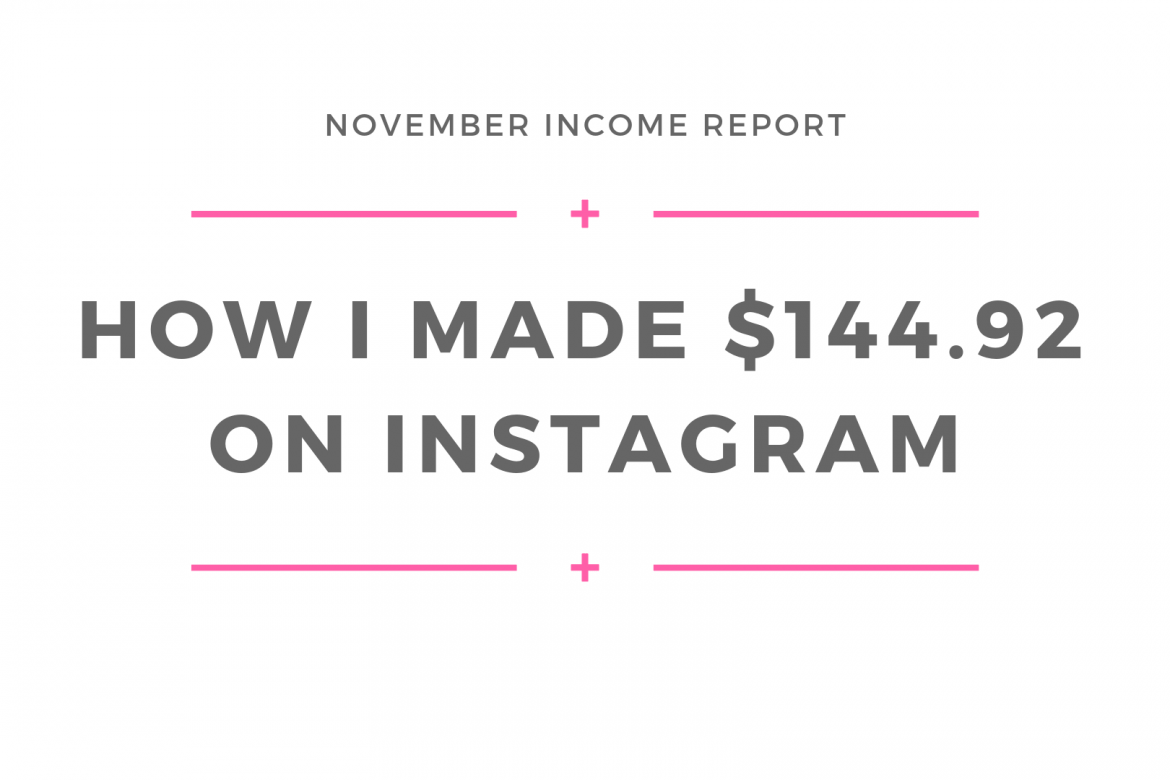 How I Make Money on Instagram || November Income Report