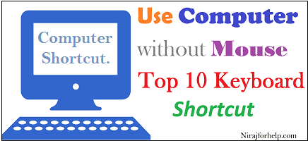 Use Computer without Mouse with Keyboard Shortcut.