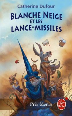 Blanche-neige et les lance-missiles - Catherine Dufour