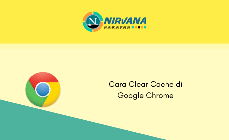 cara clear cache chrome
