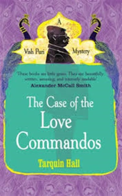 The Case of the Love Commandos by Tarquin Hall