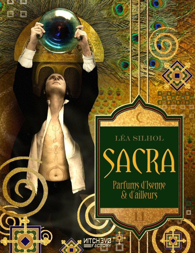 """SACRA, Parfums d'Isenne et d'Ailleurs - opus II - """"Nulle Âme invincible"""" // par Léa Silhol, couverture de Dorian Machecourt."""