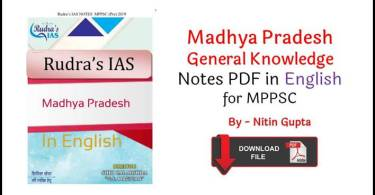 Madhya Pradesh General Knowledge Notes PDF in English for MPPSC By Rudra IAS